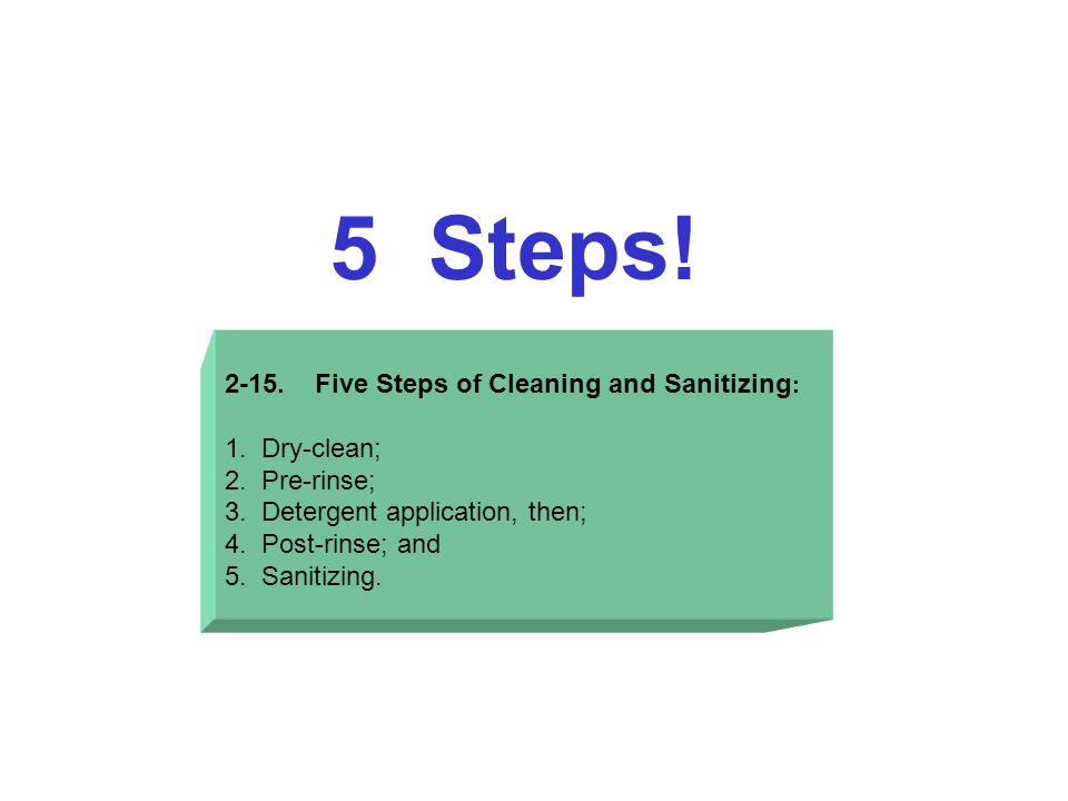 2-15.Five Steps of Cleaning and Sanitizing : 1. Dry-clean; 2.