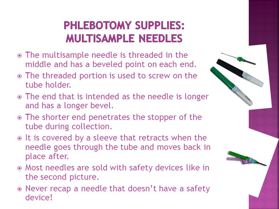  The multisample needle is threaded in the middle and has a beveled point on each end.