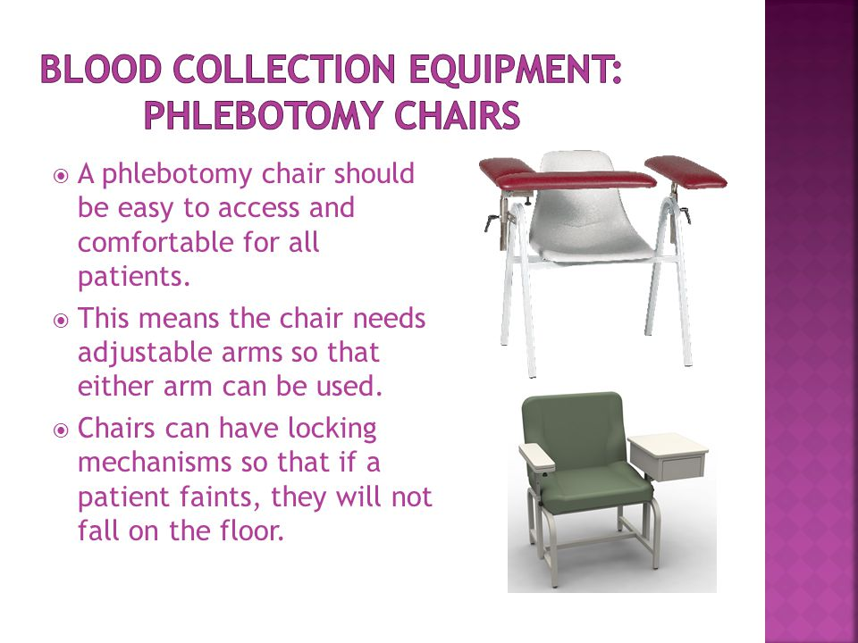  A phlebotomy chair should be easy to access and comfortable for all patients.  This means the chair needs adjustable arms so that either arm can be