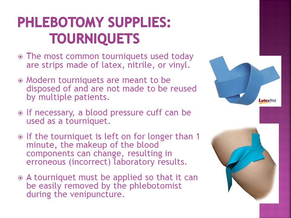  The most common tourniquets used today are strips made of latex, nitrile, or vinyl.