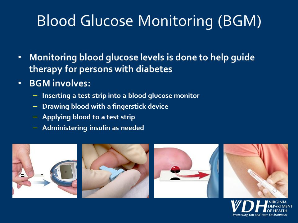 Blood Glucose Monitoring (BGM) Monitoring blood glucose levels is done to help guide therapy for persons with diabetes BGM involves: – Inserting a tes