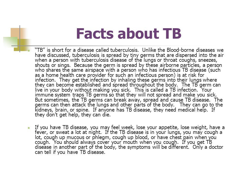 Facts about TB TB is short for a disease called tuberculosis.