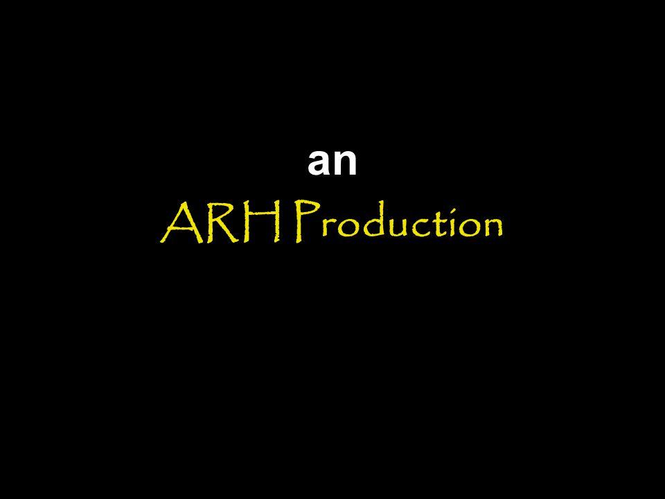 an ARH Production