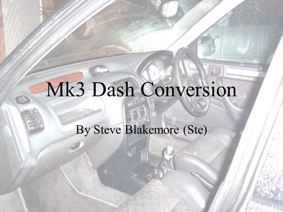 Mk3 Dash Conversion By Steve Blakemore (Ste)