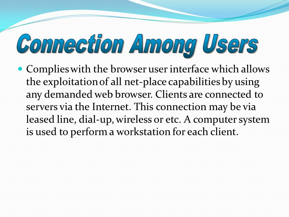 Complies with the browser user interface which allows the exploitation of all net-place capabilities by using any demanded web browser. Clients are co