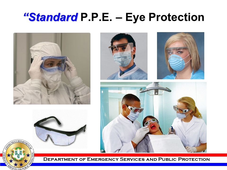 """Department of Emergency Services and Public Protection """"Standard """"Standard P.P.E. – Eye Protection"""