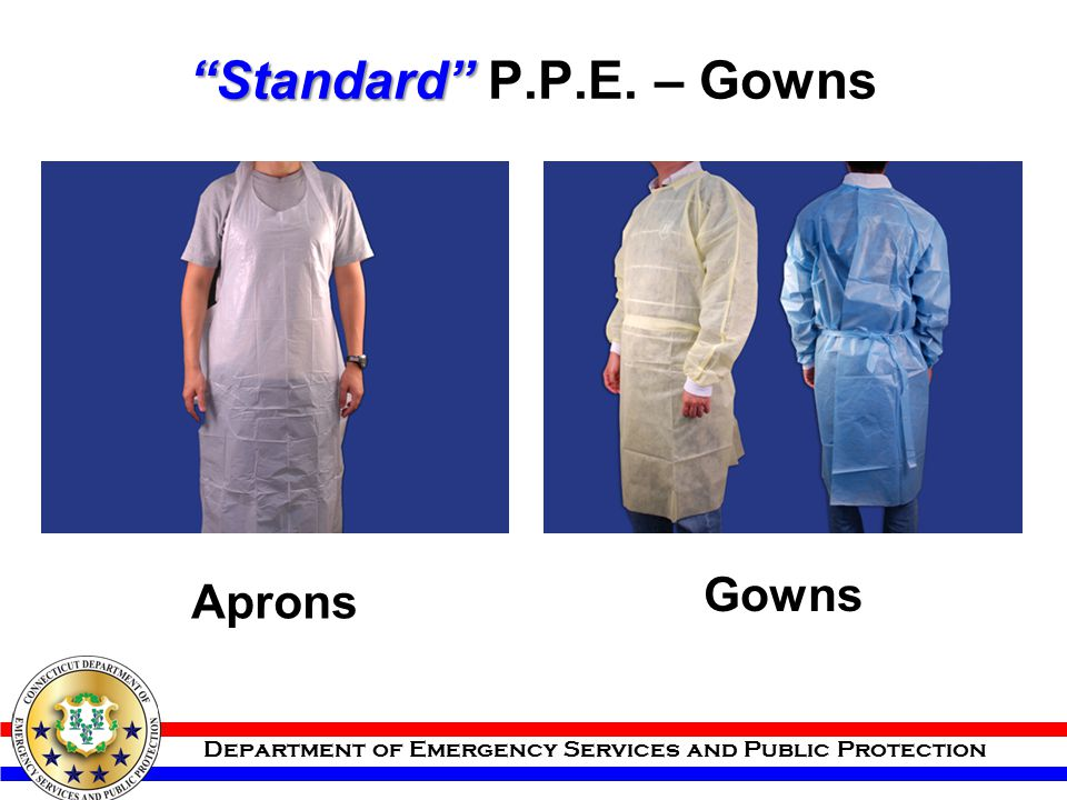 """Department of Emergency Services and Public Protection """"Standard"""" """"Standard"""" P.P.E. – Gowns Aprons Gowns"""