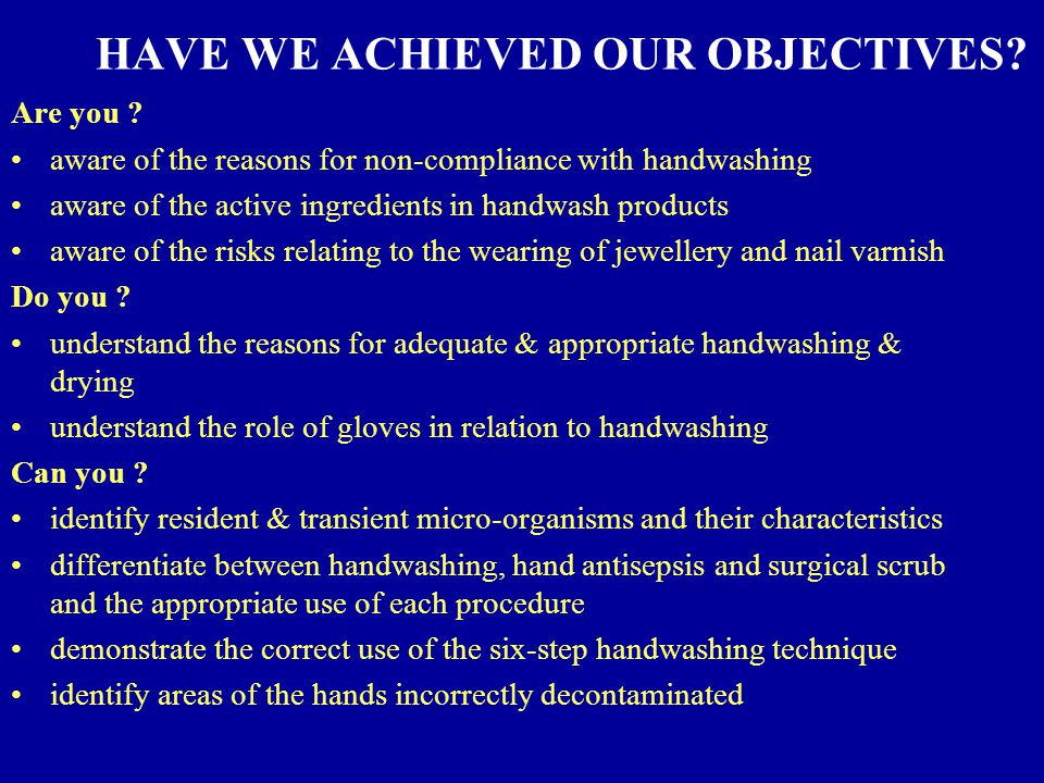 HAVE WE ACHIEVED OUR OBJECTIVES. Are you .
