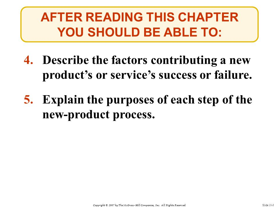 Copyright © 2007 by The McGraw-Hill Companies, Inc. All Rights Reserved. Slide 10-3 AFTER READING THIS CHAPTER YOU SHOULD BE ABLE TO: 4.Describe the f