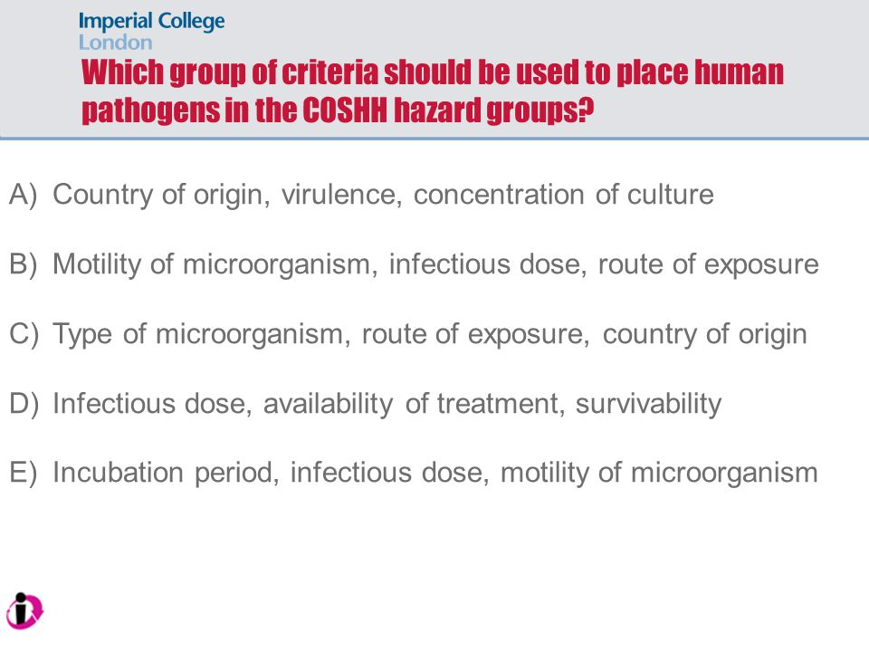 Which group of criteria should be used to place human pathogens in the COSHH hazard groups.