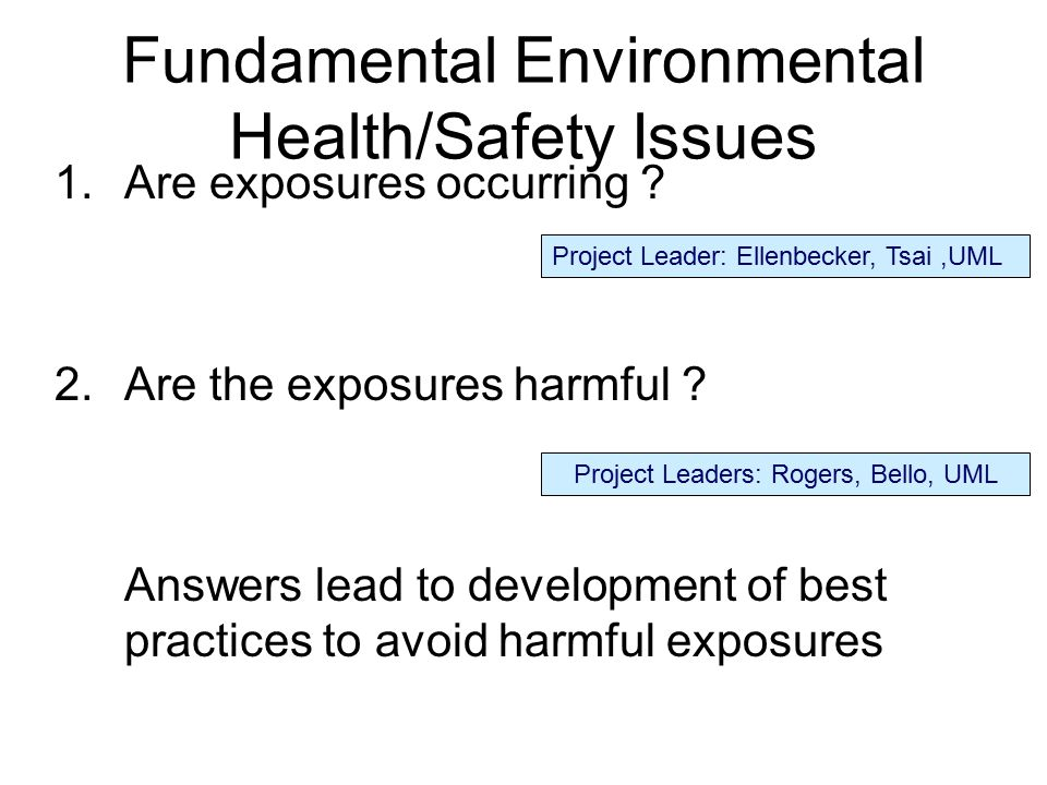 Fundamental Environmental Health/Safety Issues 1.Are exposures occurring .