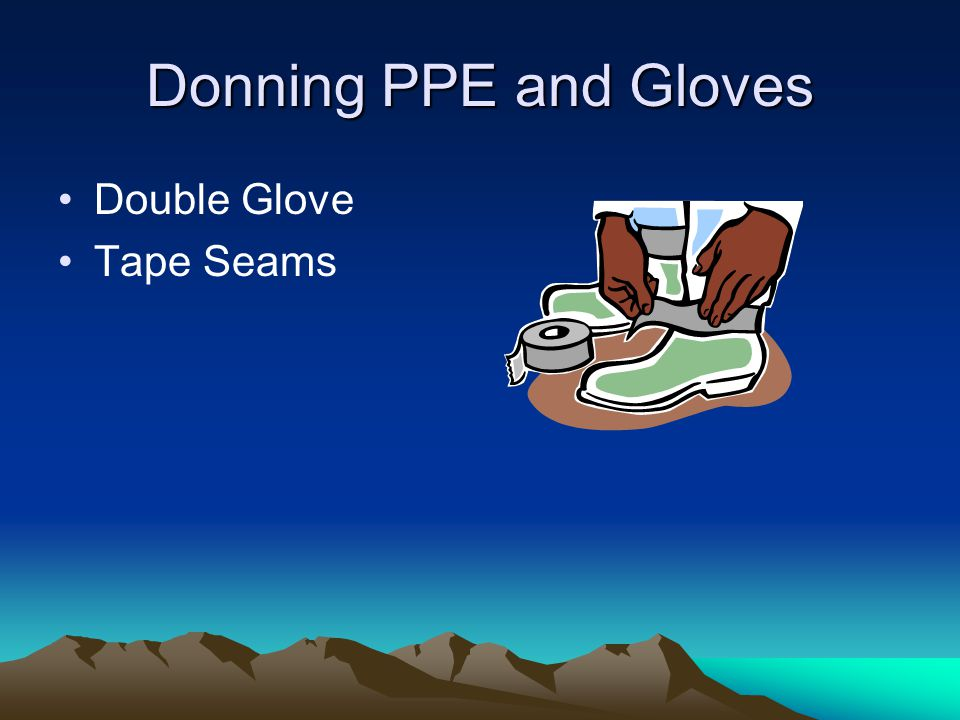 Donning PPE and Gloves Double Glove Tape Seams