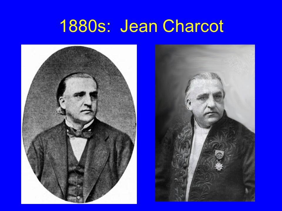 1880s: Jean Charcot