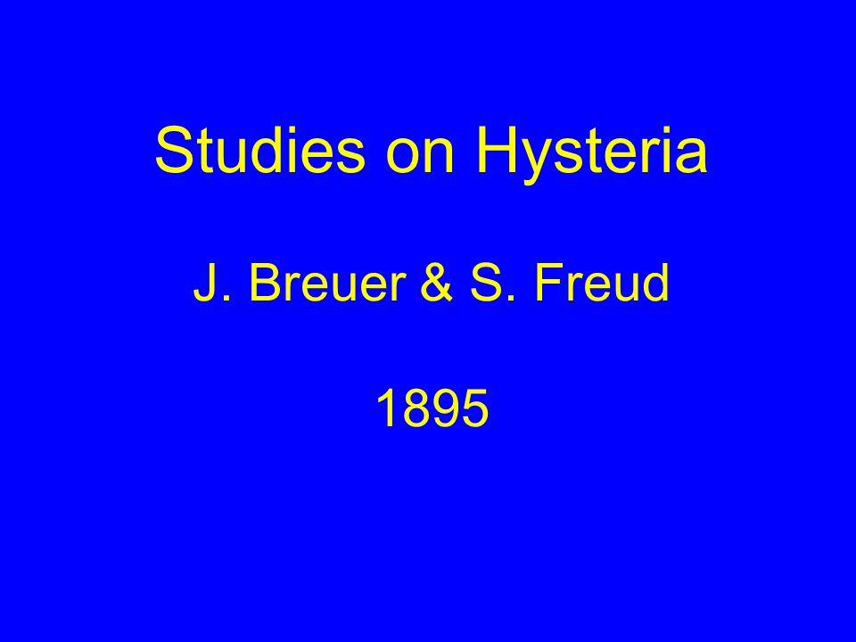 Studies on Hysteria J. Breuer & S. Freud 1895