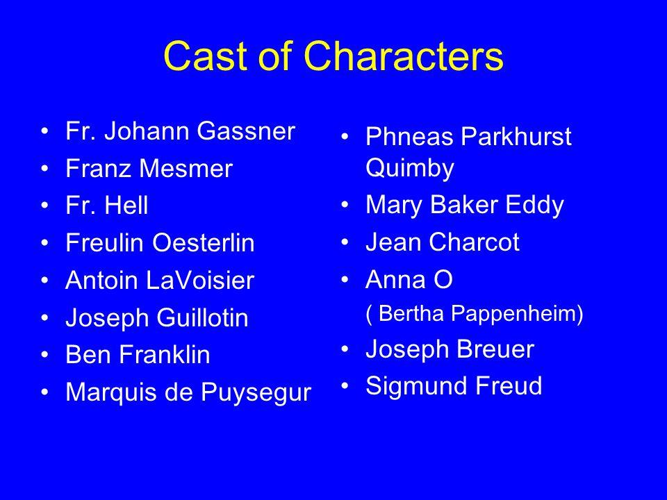 Cast of Characters Fr. Johann Gassner Franz Mesmer Fr.