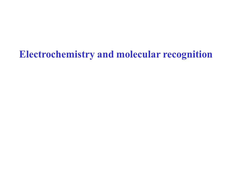 Electrochemistry and molecular recognition