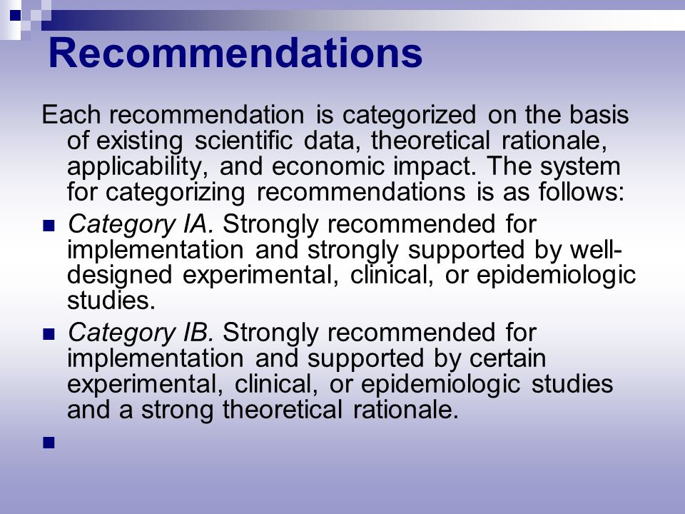 Recommendations Each recommendation is categorized on the basis of existing scientific data, theoretical rationale, applicability, and economic impact.