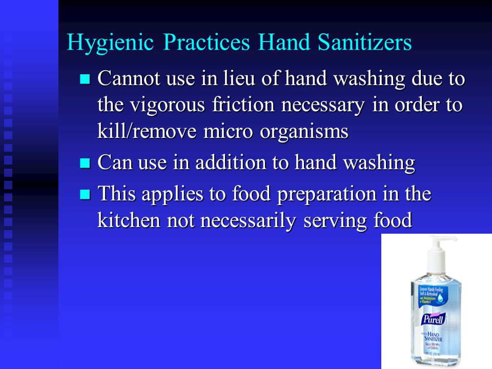 Hygienic Practices Fingernails – Should be Clean Gloves must be worn if the employee has artificial fingernails or is wearing nail polish Gloves must be worn if the employee has artificial fingernails or is wearing nail polish