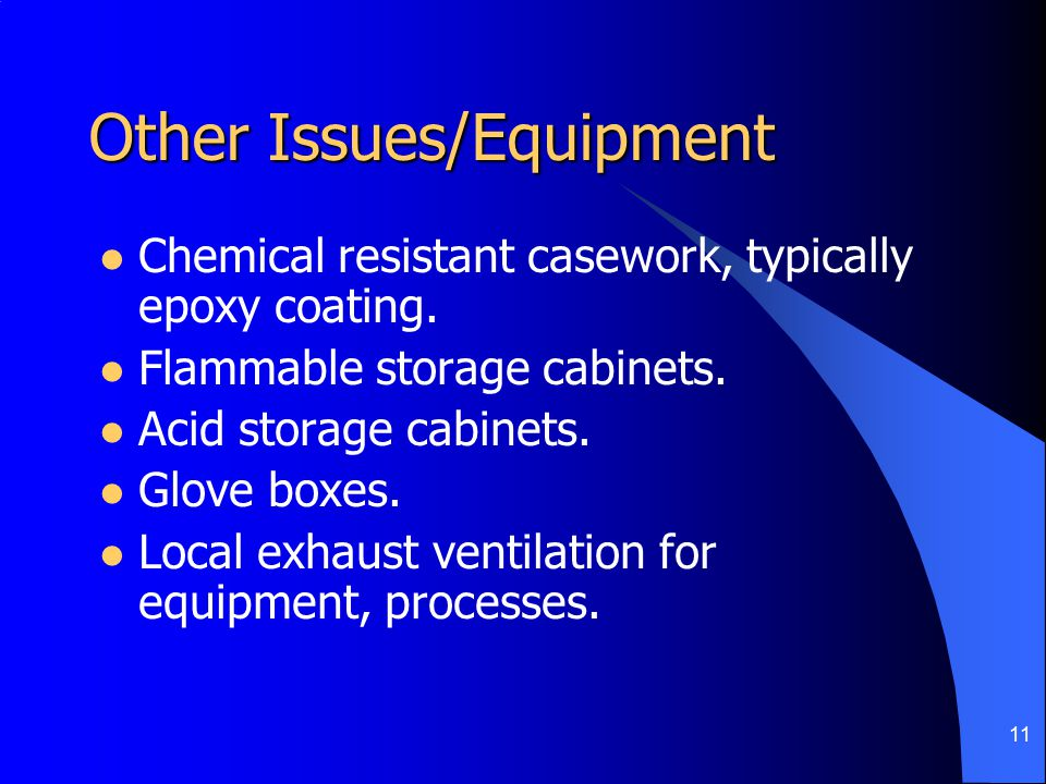 11 Chemical resistant casework, typically epoxy coating.