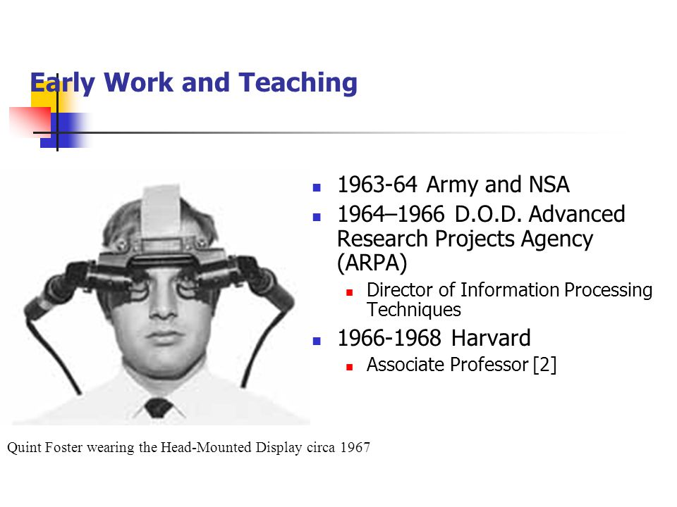 Early Work and Teaching 1963-64 Army and NSA 1964–1966 D.O.D. Advanced Research Projects Agency (ARPA) Director of Information Processing Techniques 1
