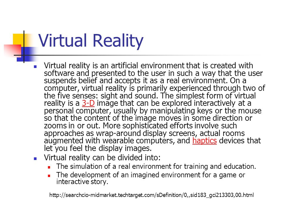 Virtual Reality Virtual reality is an artificial environment that is created with software and presented to the user in such a way that the user suspe