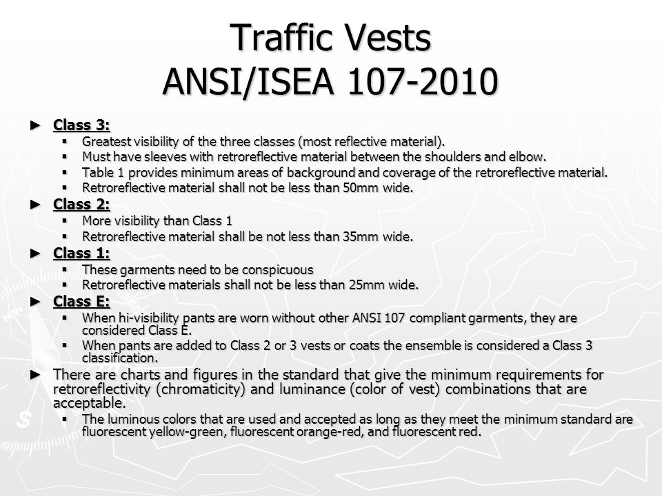 Traffic Vests ANSI/ISEA 107-2010 ► Class 3: Class 3: Class 3:  Greatest visibility of the three classes (most reflective material).