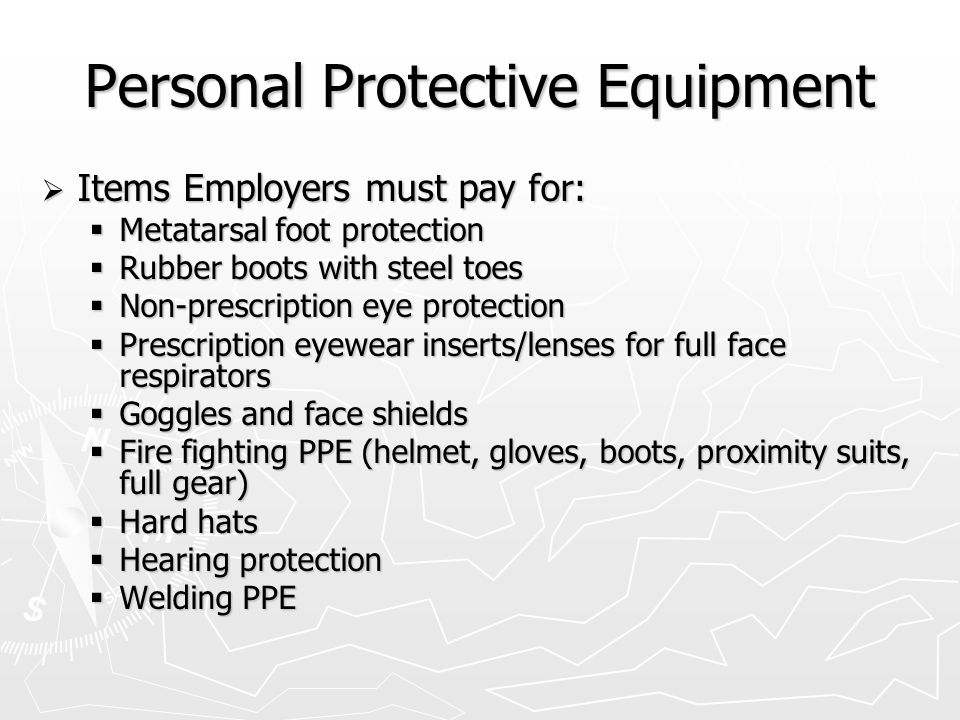 Respiratory Protection  Employees that have to wear respirators must receive the following: Pulmonary Function Test Pulmonary Function Test Respirator Fit Testing Respirator Fit Testing Education on devices capabilities Education on devices capabilities Storage, cleaning, and regular inspection procedures Storage, cleaning, and regular inspection procedures Regularly monitored work area and conditions Regularly monitored work area and conditions