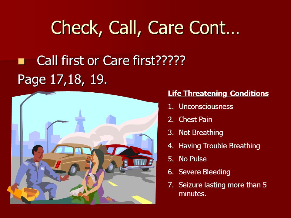 Check, Call, Care Cont… Call first or Care first .