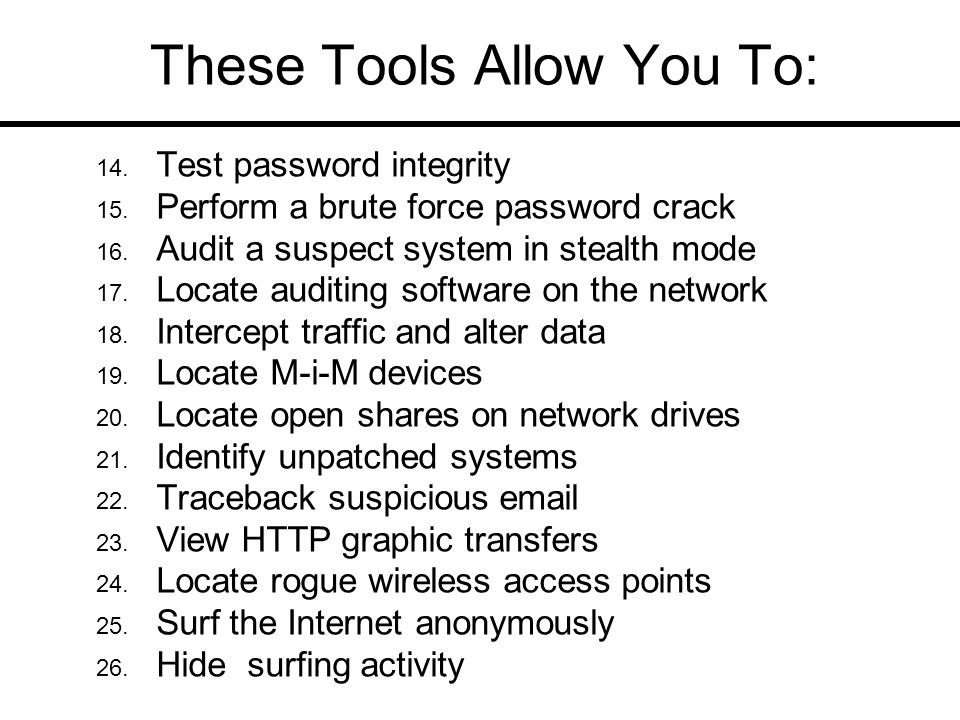 These Tools Allow You To: 14. Test password integrity 15.