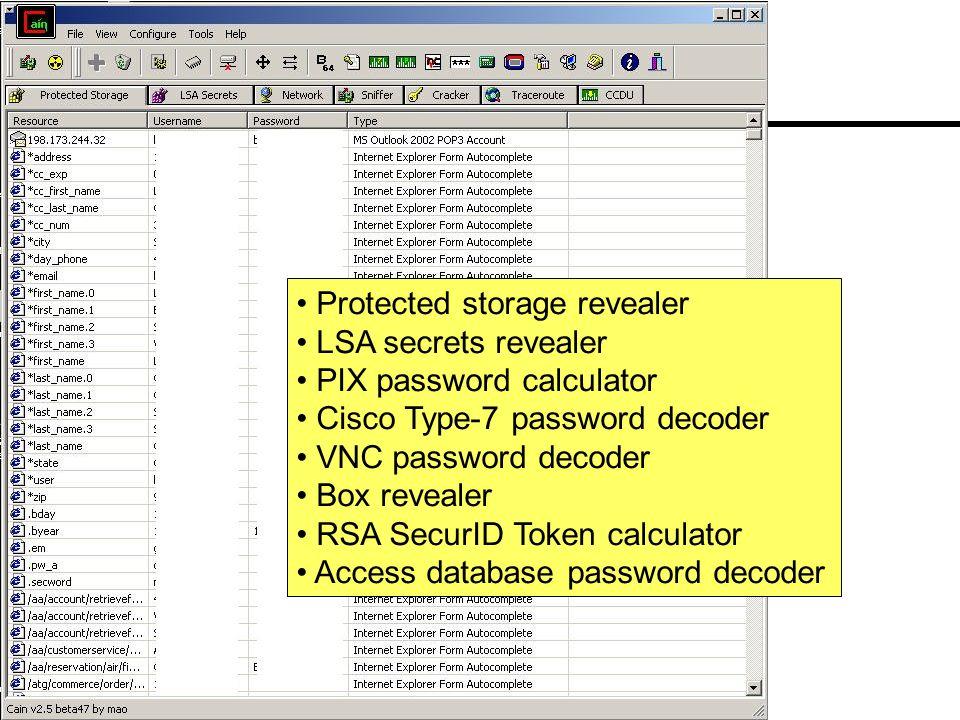 Protected storage revealer LSA secrets revealer PIX password calculator Cisco Type-7 password decoder VNC password decoder Box revealer RSA SecurID Token calculator Access database password decoder