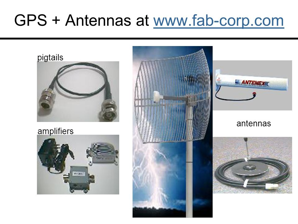 GPS + Antennas at www.fab-corp.com pigtails amplifiers antennas