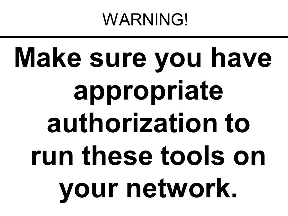 These Tools Allow You To: 1.Sniff network passwords and unencrypted data 2.