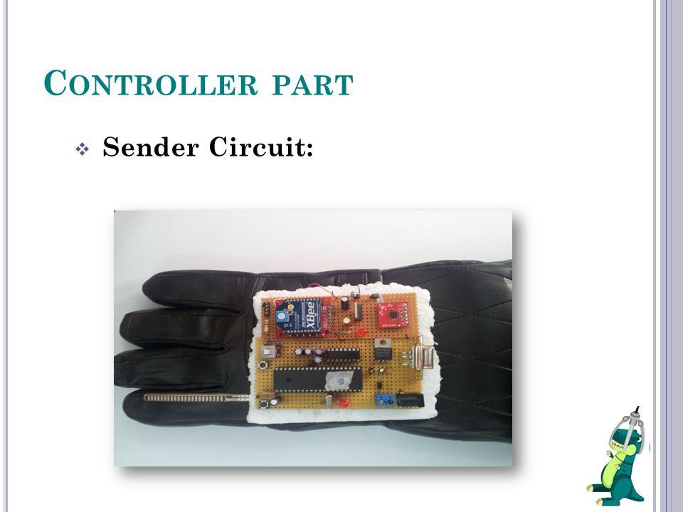 C ONTROLLER PART  Sender Circuit: