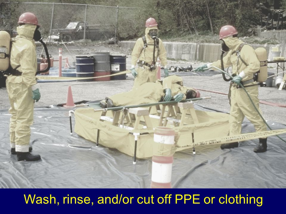 Wash, rinse, and/or cut off PPE or clothing