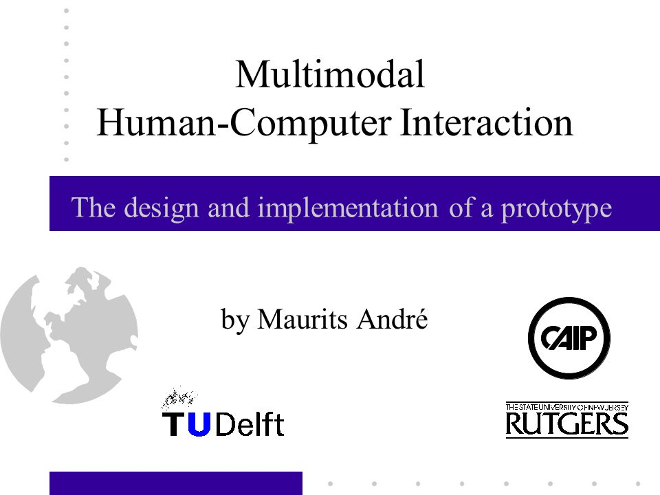 Multimodal Human-Computer Interaction by Maurits André The design and implementation of a prototype
