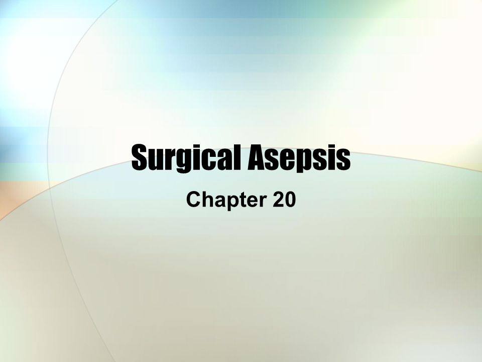 Surgical Asepsis Chapter 20