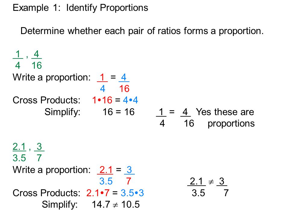Example 1: Identify Proportions Determine whether each pair of ratios forms a proportion.