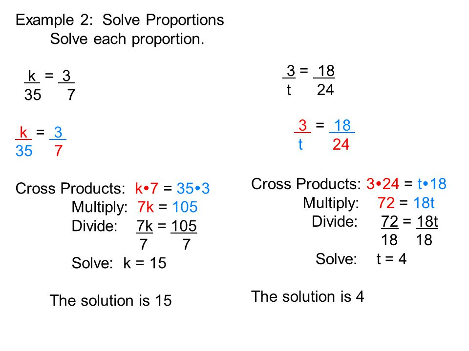 Example 2: Solve Proportions Solve each proportion.