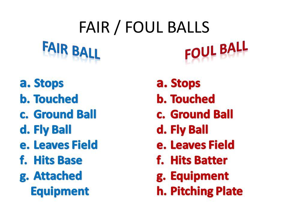 FAIR / FOUL BALLS