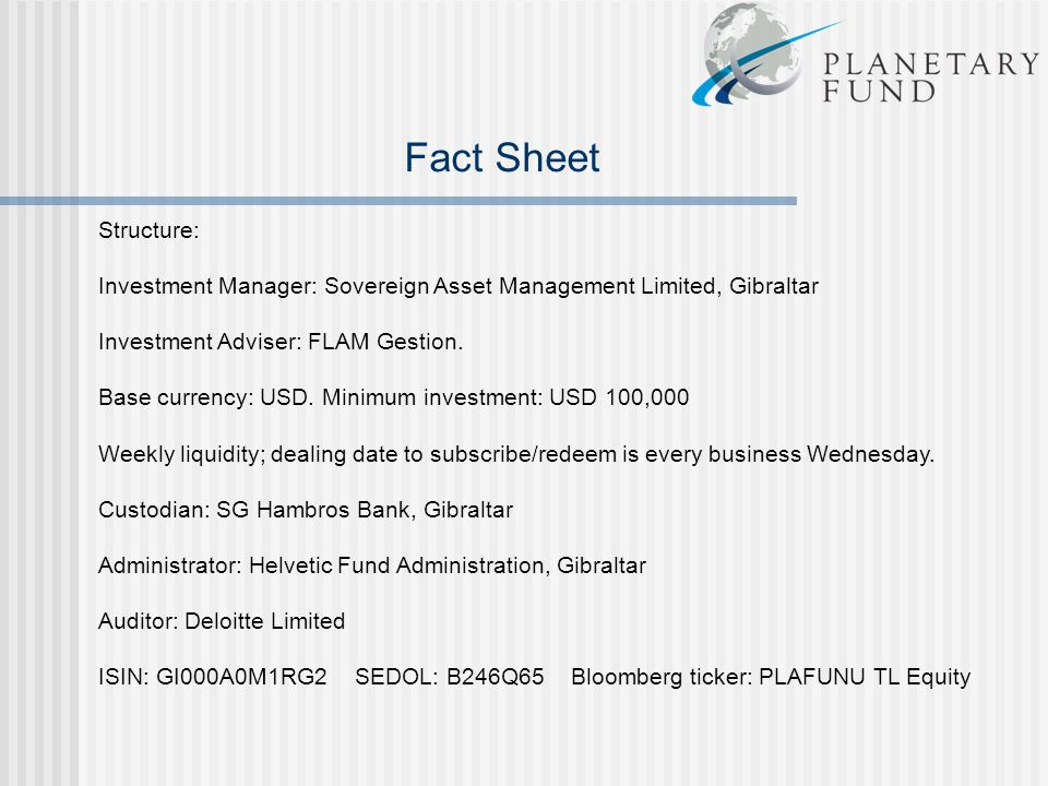 Fact Sheet Structure: Investment Manager: Sovereign Asset Management Limited, Gibraltar Investment Adviser: FLAM Gestion. Base currency: USD. Minimum