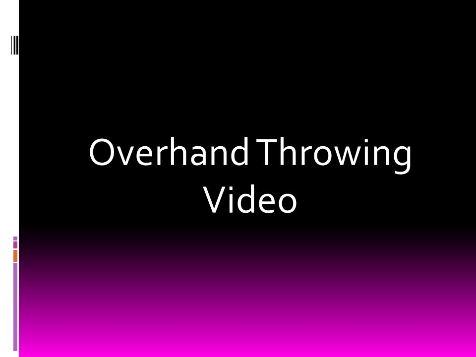 Overhand Throwing Video