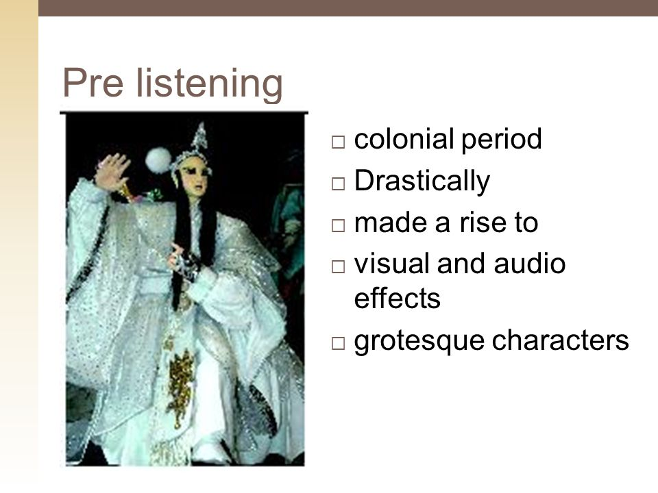  colonial period  Drastically  made a rise to  visual and audio effects  grotesque characters Pre listening