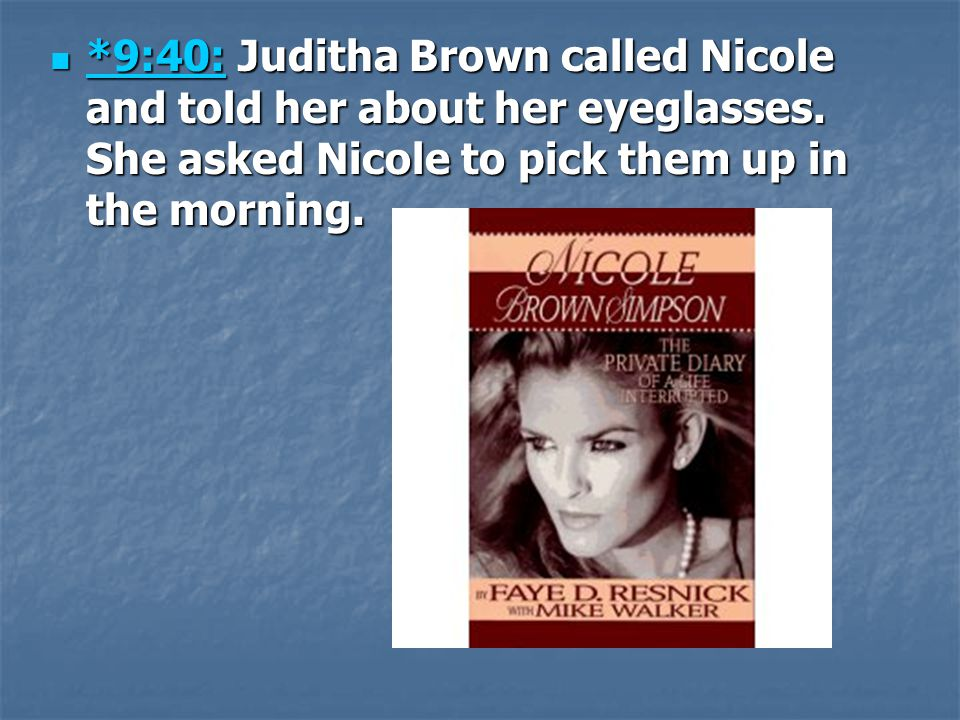 Approximately 9:44: Nicole called the Mezzaluna Restaurant and spoke with Ron Goldman.