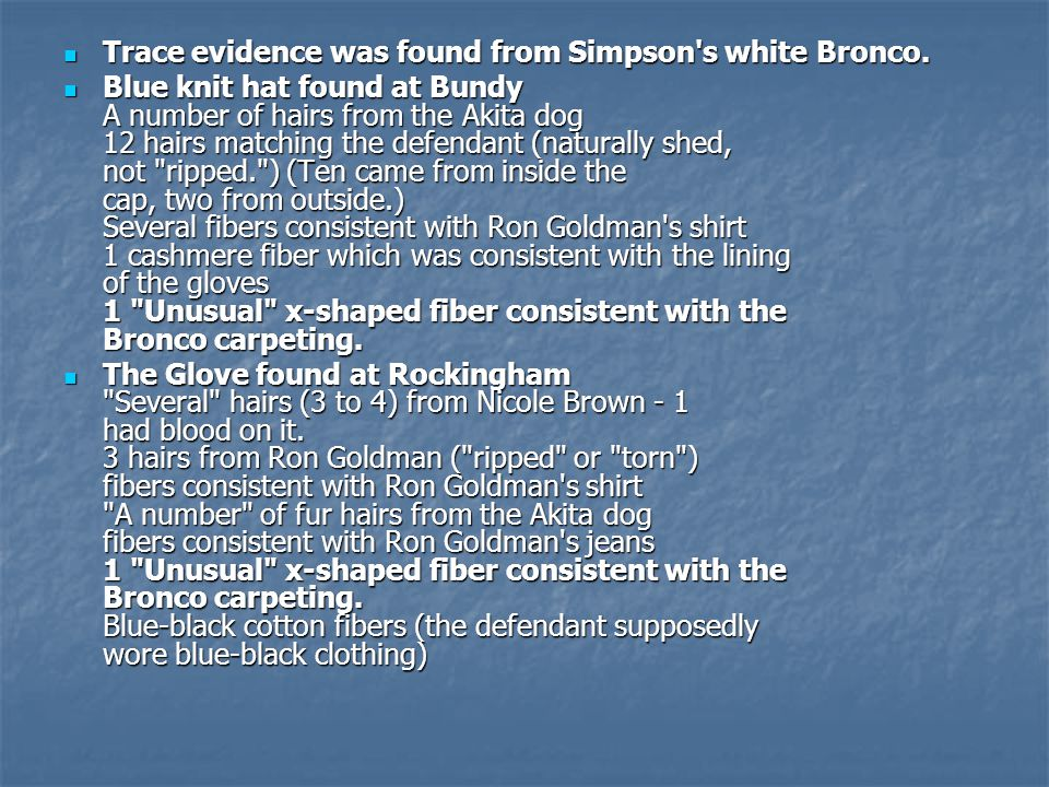 One of these thirty pictures of Simpson wearing the Bruno Magli shoes, had even been printed in the Buffalo Bills newsletter seven months before the murders.