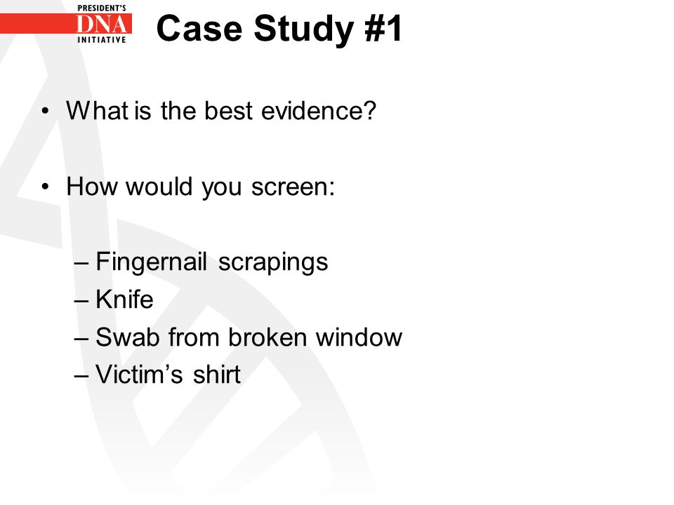 Case Study #1 What is the best evidence.