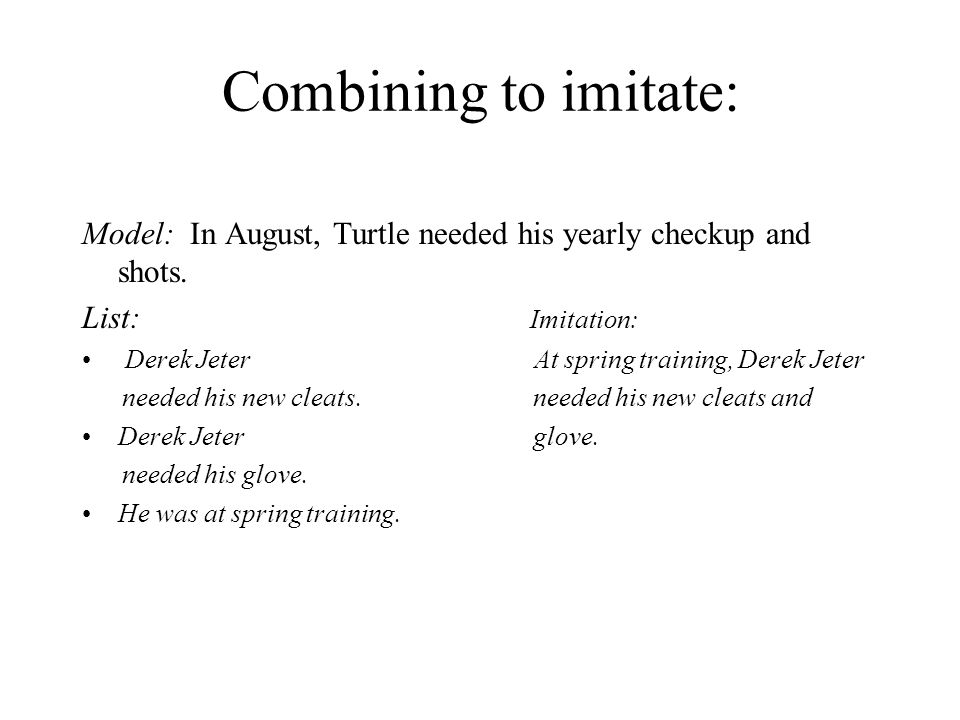 Combining to imitate: Model: In August, Turtle needed his yearly checkup and shots.