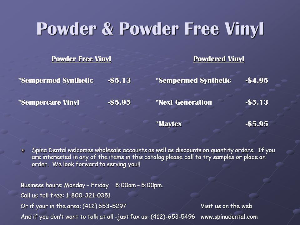 More Medical Gloves Powder Free Nitrile *Aloetouch Nitrile-$7.90 *Purple Nitrile-$8.10 *Silver Nitrile -$11.99/150 gloves *Blue Nitrile-$6.99 *True Ad