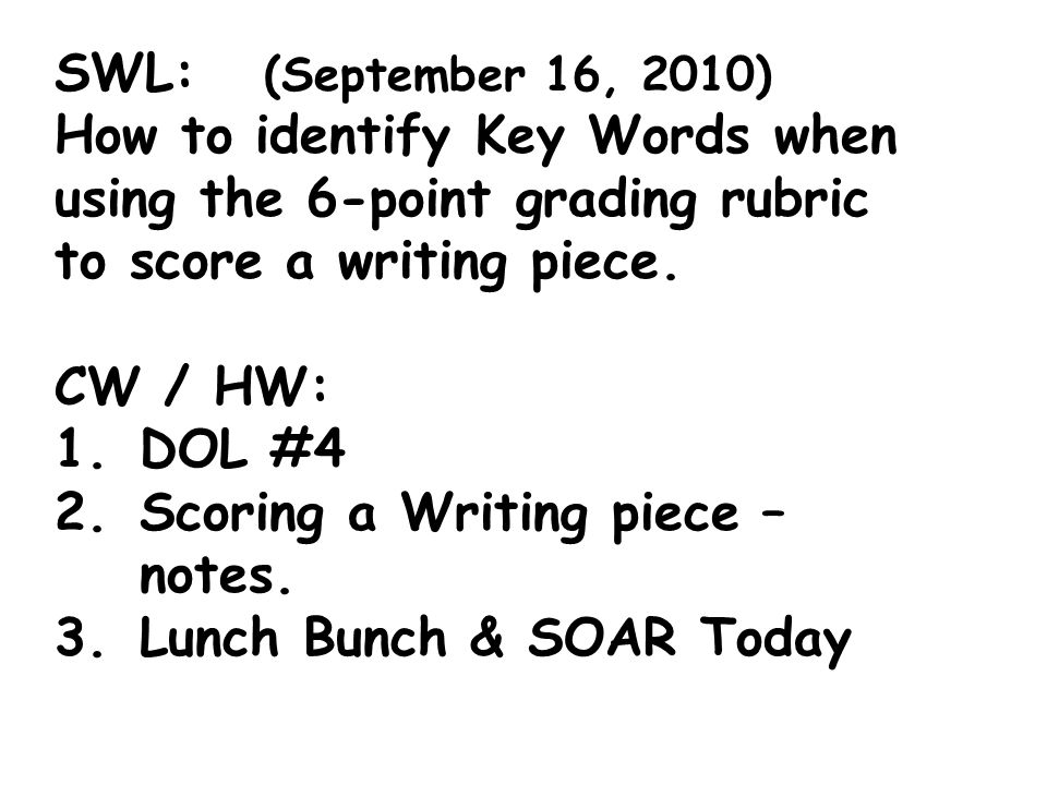 SWL: (September 16, 2010) How to identify Key Words when using the 6-point grading rubric to score a writing piece.