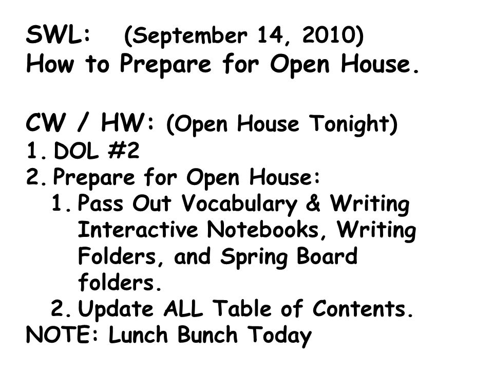 SWL: (September 14, 2010) How to Prepare for Open House.