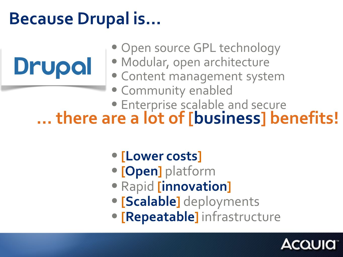Because Drupal is...